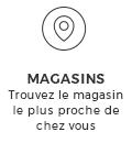 MAGASINS Trouvez le magasin le plus proche de chez vous